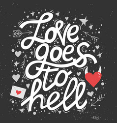 love goes to hell lettering card design vector image