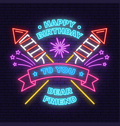 happy birthday to you dear friend neon sign badge vector image