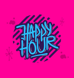 happy hour label sign logo hand drawn brush vector image