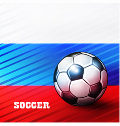 soccer ball on russian flag background vector image