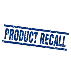 square grunge blue product recall stamp vector image