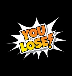 You Lose - Comic Speech Bubble Cartoon Game Assets vector