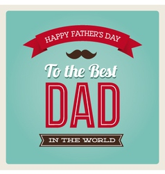fathers day card typo vector image vector image