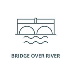 Bridge over river line icon bridge over vector
