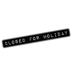Closed For Holiday rubber stamp vector