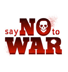 poster say no to war vector image