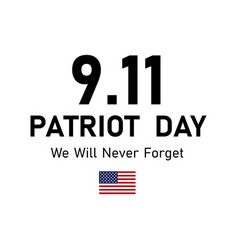 911 patriot day in usa we will never forget 11 vector