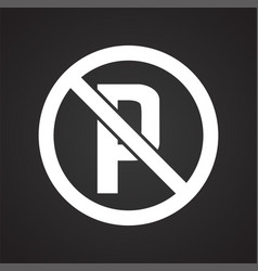 No parking allowed sign on black background for vector