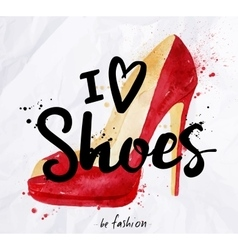 Watercolor poster lettering i love shoes vector image
