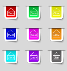 Close icon sign Set of multicolored modern labels vector
