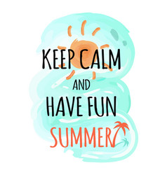 Keep calm and have fun summer poster with sky sea vector