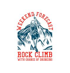t shirt design weekend forecast rock climbing vector image