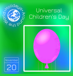 universal childrens day air balloon calendar vector image