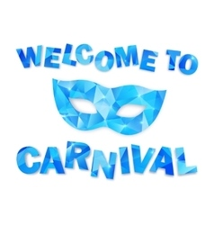 Blue triangles carnival mask and sign Welcome to vector image vector image