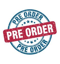 Pre order stamp pre order round grunge sign pre vector