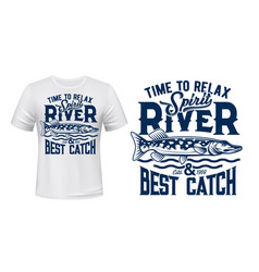River fishing t-shirt with northern pike vector