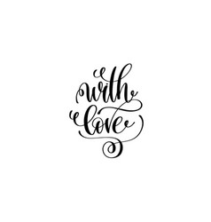 With love hand lettering inscription positive vector