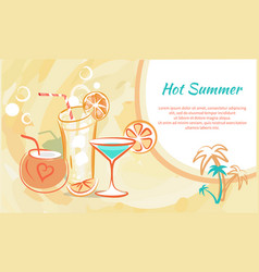 hot summer cocktails in exotic glasses with slices vector image