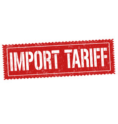 import tariff sign or stamp vector image