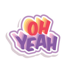 Word text oh yeah image vector