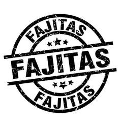 fajitas round grunge black stamp vector image