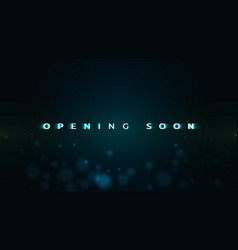 Opening soon text on dark background vector