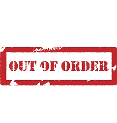 Rubber stamp with text out of order vector image