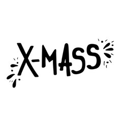 hand-drawn lettering for christmas holidays x-mas vector image