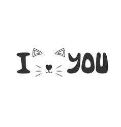 I meow you - text doodle vector