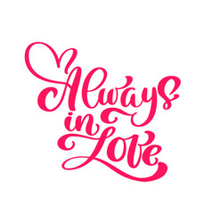 always in love hand drawn lettering poster vector image