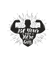 Be your own hero sport inspiring workout and gym vector