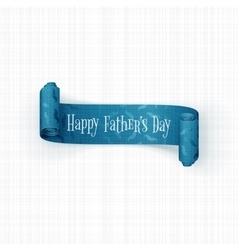 Happy Fathers Day scroll textile realistic Ribbon vector image