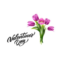 Valentine day lettering and tulip bouquet vector