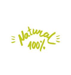 100 natural - hand drawn brush text badge sticker vector image vector image