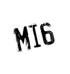 Mi6 rubber stamp vector