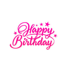 pink inscription happy birthday vector image