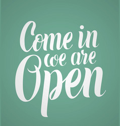 come in we are open vector image