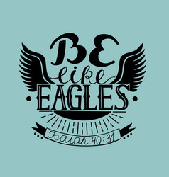 Hand lettering be like eagles with wings vector