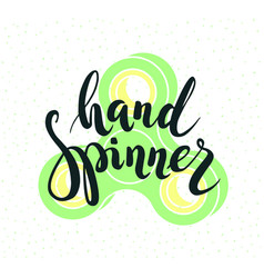 Hand spinner lettering on white vector