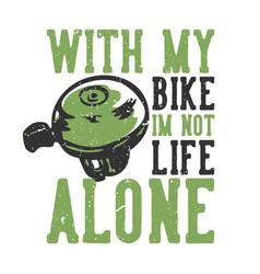 T-shirt design slogan typography with my bike im vector