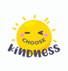 choose kindness banner with cartoon sun isolated vector image