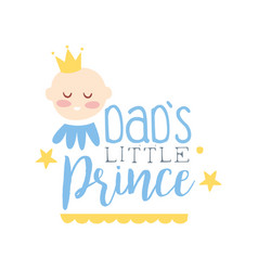 Dads little prince label colorful hand drawn vector
