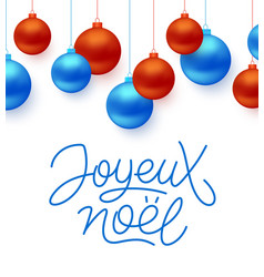 Joyeux noel french merry christmas typography vector