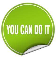 You can do it round green sticker isolated on vector