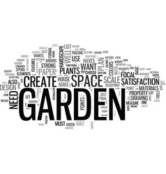 A beautiful garden is a work of heart text word vector