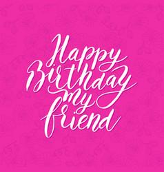 Happy birthday friend congratulating hand drawn vector