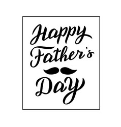 happy fathers day card modern lettering text vector image