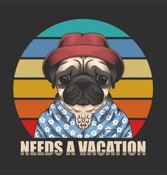 pug dog need vacation vector image