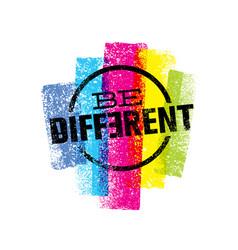 Be different motivation statement creative grunge vector