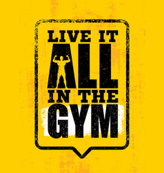live it all in the gym inspiring workout and vector image